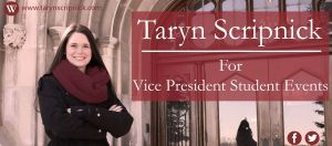 Taryn Scripnick for Vice President Student Events